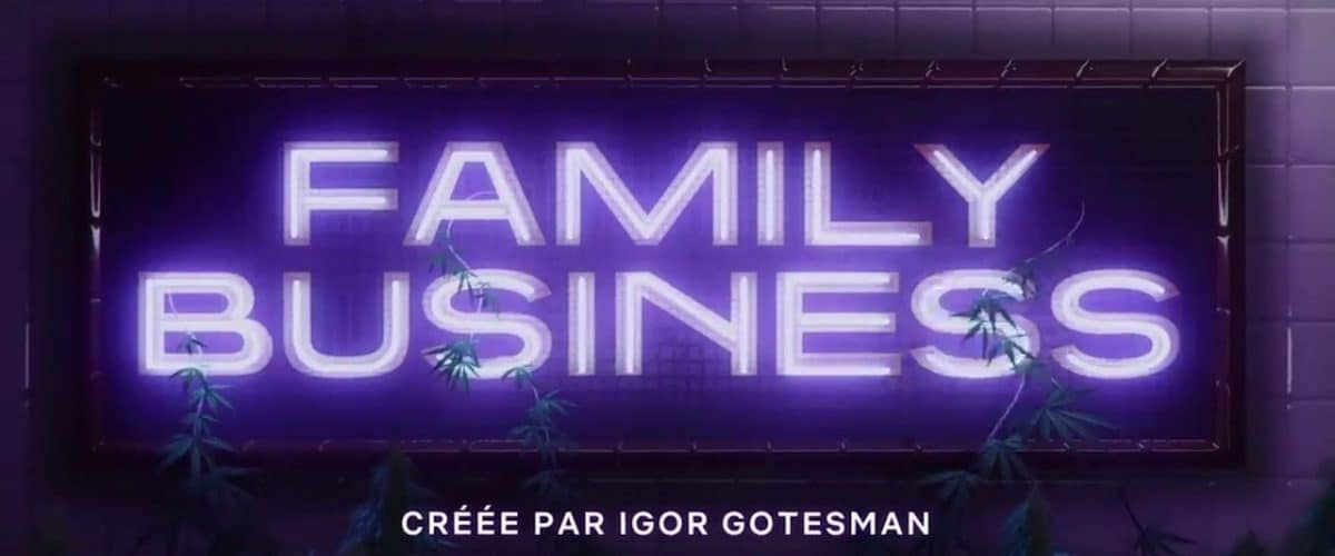Family Business le nouvel épisode pas banal de la saga Elisa.